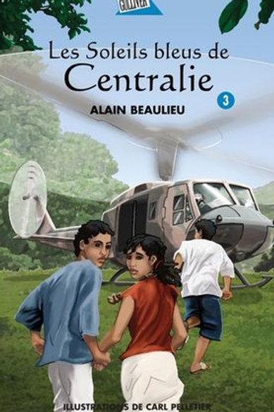 BEAULIEU, Alain T3 Les Soleils bleus de Centralie 9782764406694 2009 2005