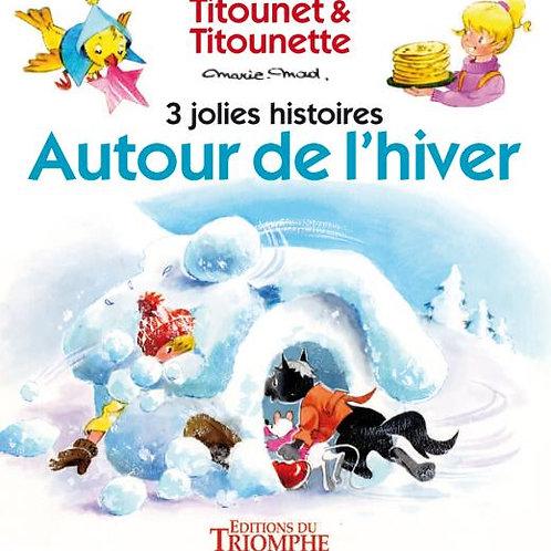 MARIE-MAD: Titounet & Titounette Autour de l'hiver 9782843785016 2018