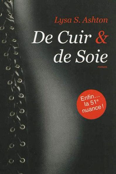 ASHTON, Lysa S. De cuir & de Soie 9782845924604 Roman érotique 2013
