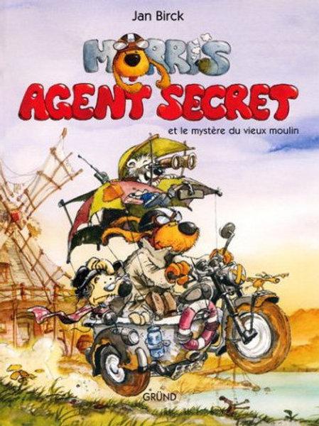 BIRCK, Jan: Morris Agent secret et le mystère du vieux moulin 9782700010893 2006
