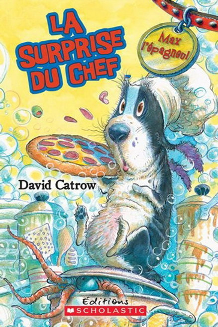 CATROW, David: Max l'épagneul: La surprise du chef Scholastic 9781443103442