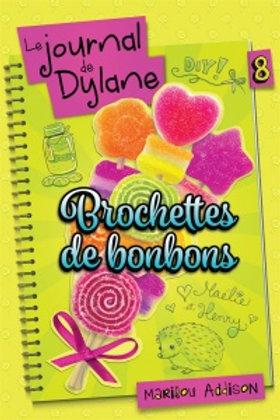 ADDISON, Marilou T8 Journal de Dylane: Brochettes de bonbons 9782897092412