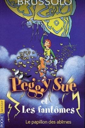 BRUSSOLO, Serge T3 Peggy Sue et les fantômes- Papillon abîmes 9782266133067