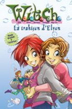 Witch T2 La trahison d'Elyon 9782895433538 Presses Aventure 2006