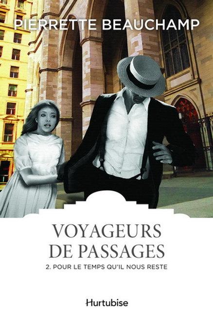BEAUCHAMP, P T2 Voyageurs de passages: Pour le temps qu'il nous  9782897813185