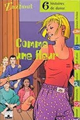 6 histoires de danse: Comme une fleur 9782215051374 2002