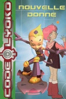 Code Lyoko T5: Nouvelle donne 9782012013025 2007