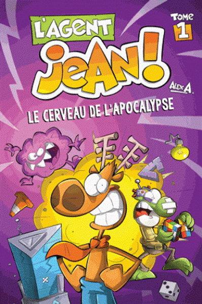 ALEX A. L'agent Jean T1: Le cerveau de l'apocalypse 9782896603169