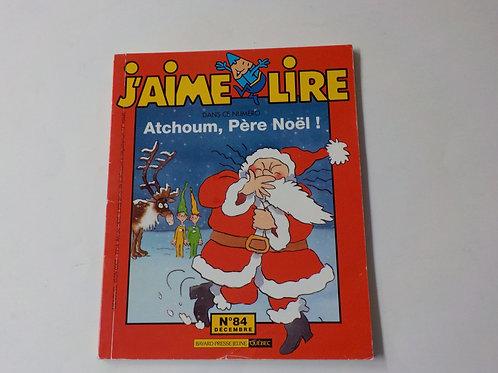 J'aime lire: Atchoum, Père Noël Décembre 1995 no.84
