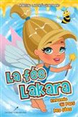 LABONTÉ-CHARTRAND: T1 La fée Lakara Randonnée au pays  fées 9782897831301 2018