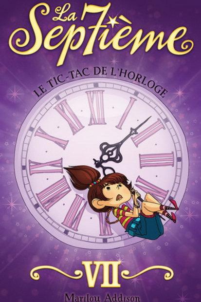 ADDISON, Marilou T7 La 7e: Le tic-tac de l'horloge 9782897091606 2017