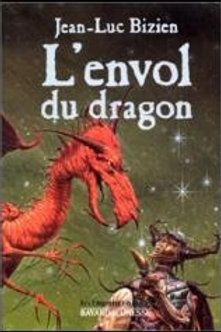 BIZIEN, Jean-Luc: L'envol du dragon 9782227762039 2000