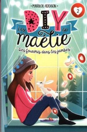 ADDISON, Marilou T2 Les DIY de Maélie: Des fourmis jambes 9782897093556 2019