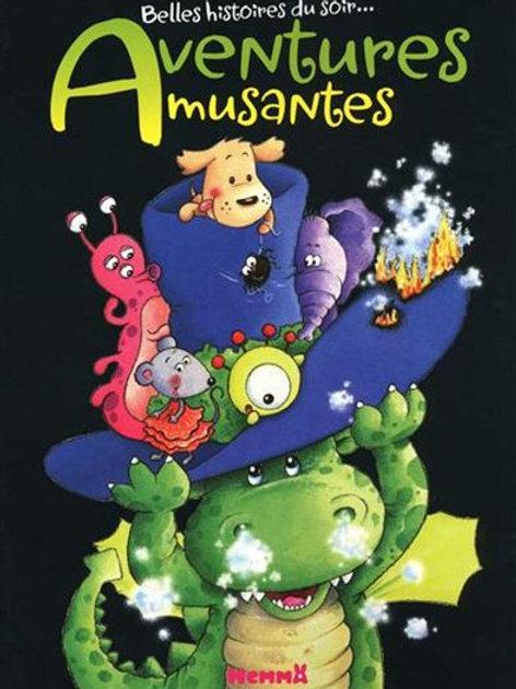 Aventures amusantes... belles histoires du soir HEMMA 9782508009549 2010
