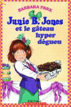 PARK, B: Junie B. Jones et le gâteau hyper dégueu 9780439948449