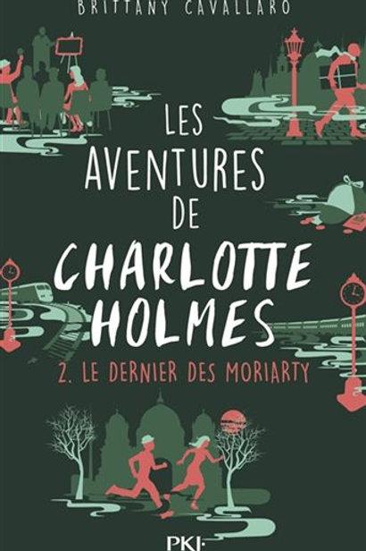 CAVALLARO, B. T2 Aventures Charlotte Holmes: Dernier des Moriarty 9782266263504