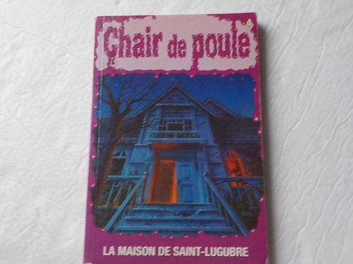 Chair de poule T4 La maison de Saint-Lugubre 9782762574418