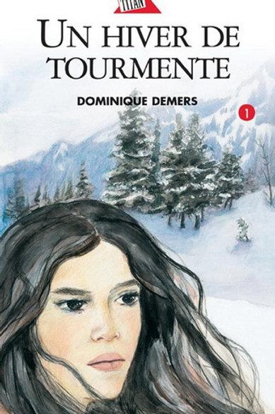 DEMERS, Dominique T1 Un hiver de tourmente 9782890378490 2004
