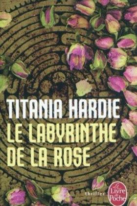 HARDIE, Titania: Le labyrinthe de la rose 9782253125242 2008
