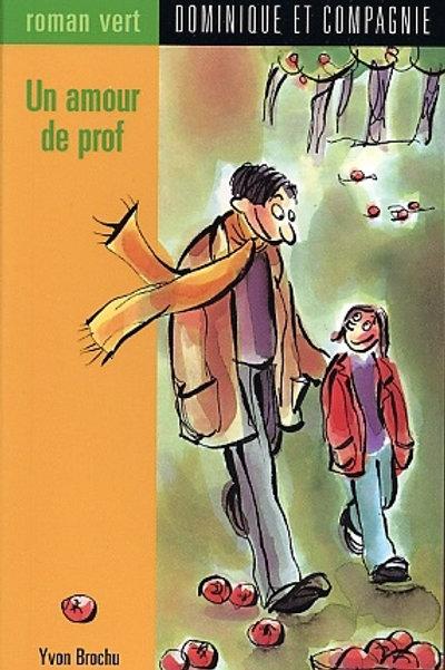 BROCHU, Yvon R.VERT10 Un amour de prof 97828951229