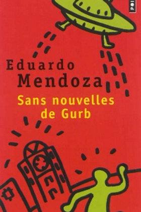 MENDOZA, Eduardo: Sans nouvelles de Gurb 9782757835678 1994