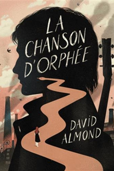ALMOND, David : La chanson d'Orphée 9782075090063 2017 Roman Jeune Avancé
