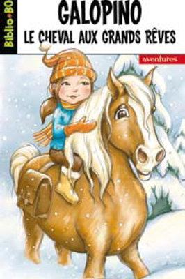 DUBOIS, Véronique: Galopino, le cheval aux grand rêves 9782895953197