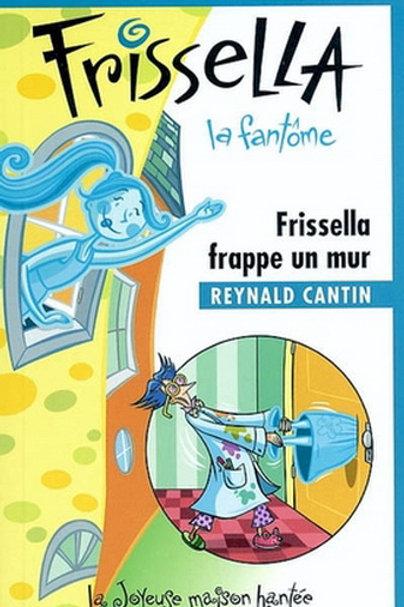 CANTIN, R. T3 Frissella: frappe un mur 9782895910077 2004