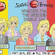 Spiteful Brewing Working for the Weekend Double IPA