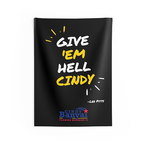 Give 'em Hell Cindy - Wall Tapestries