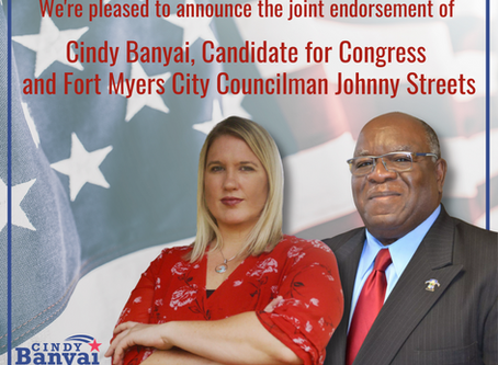 Joint Endorsement with Cindy Banyai and Fort Myers Councilman Johnny Streets