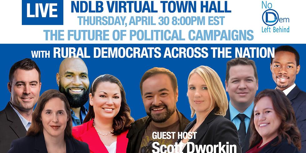 No Dem Left Behind Virtual Town Hall - The Future of Political Campaigns
