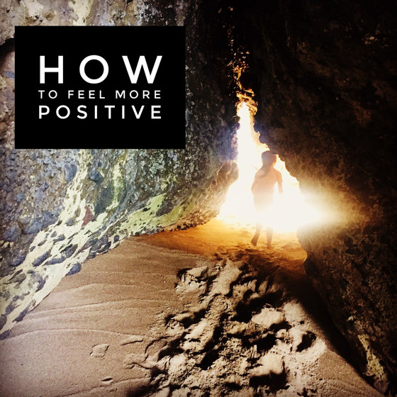 How To Feel More Positive