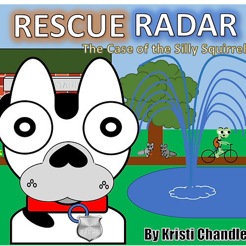 Rescue Radar; The Case of The Silly Squirrels