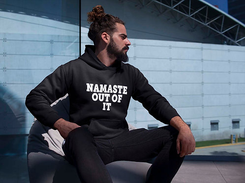 Namaste Out Of It Hoodie