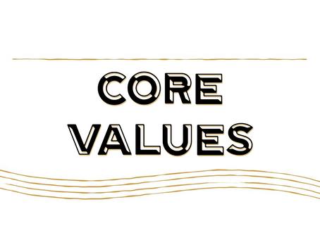 Core Values - What Makes Us, Us