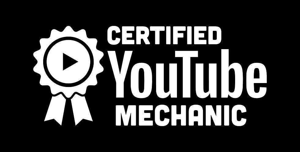 Certified YouTube Mechanic
