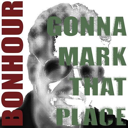 BONHOUR-GonnaMarkThatPlace-2000_edited.jpg