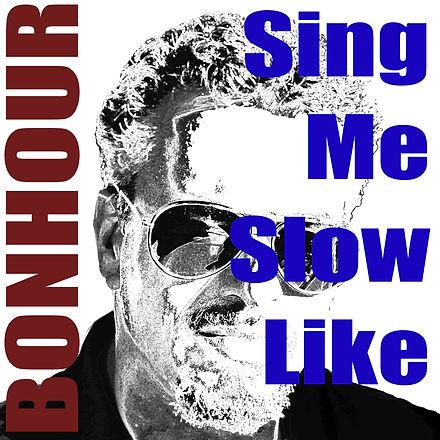 BONHOUR-COVER-SINGLE-Sing_Me_Slow_Like.j