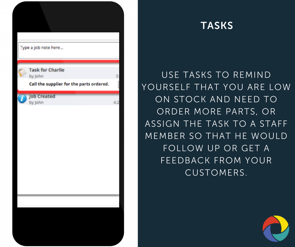 Use tasks to remind yourself that you are low on stock and need to order more parts, or assign the task to a staff member so that he would follow up or get a feedback from your customers.
