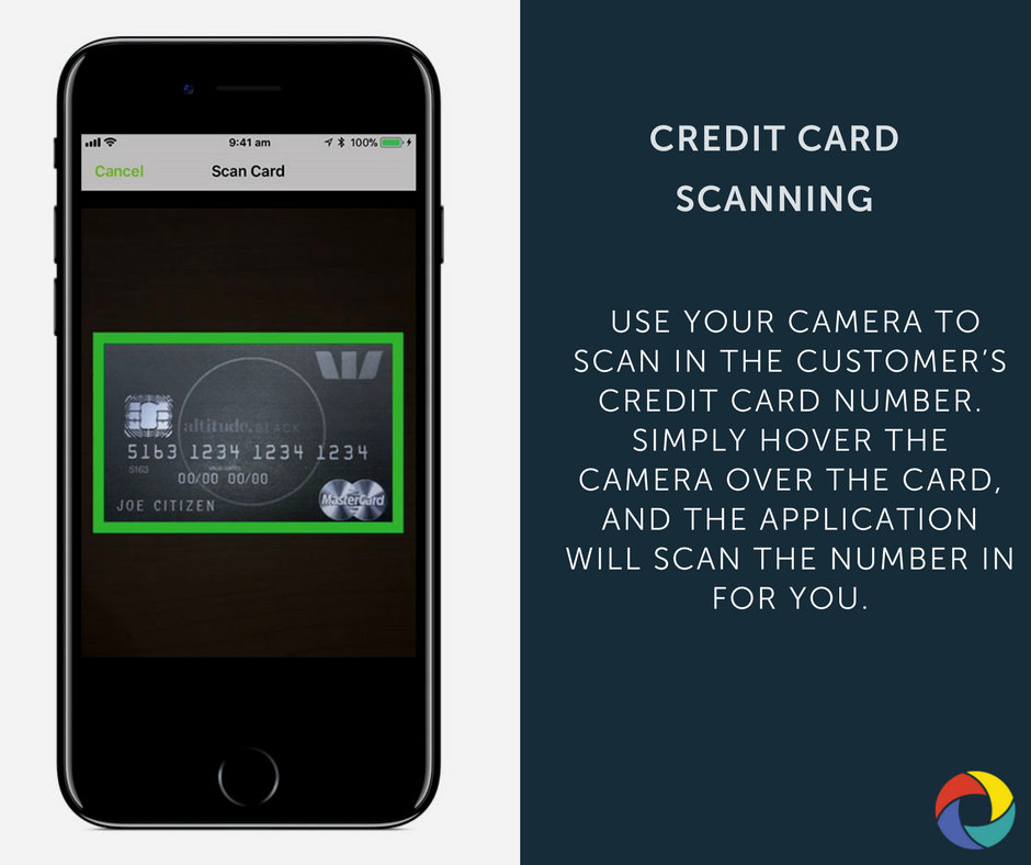 Use your camera to scan in the customer's credit card number. Simply hover the camera over the card, and the application will scan the number in for you