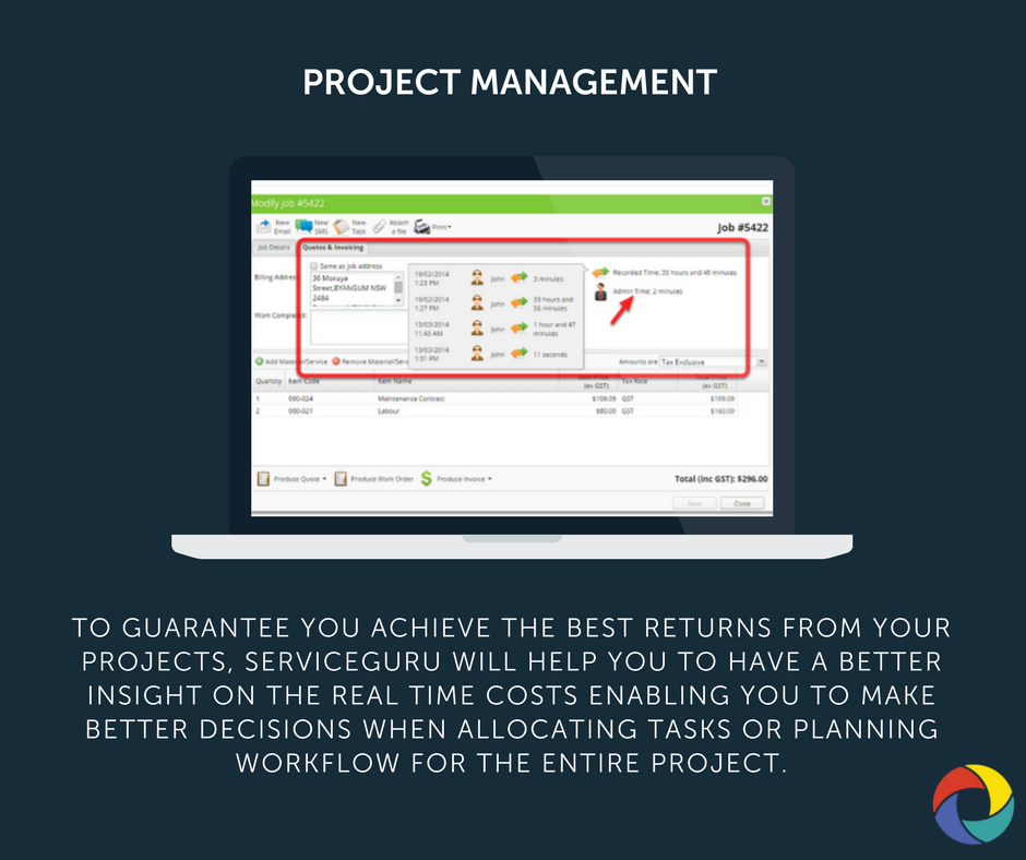 To guarantee you achieve the best returns from your projects, ServiceGuru will help you to have a better insight on the real time costs enabling you to make better decisions when allocating tasks or planning workflow for the entire project.
