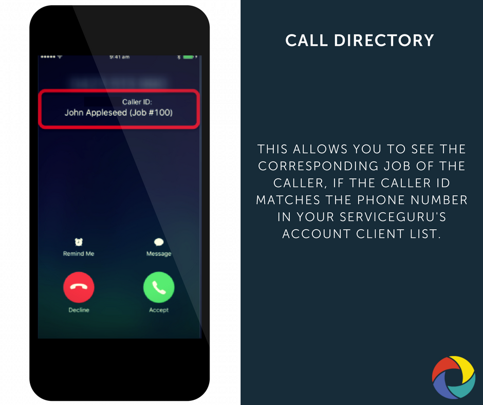 This allows you to see the corresponding job of the caller, if the caller ID matches the phone number in your serviceguru's account client list.