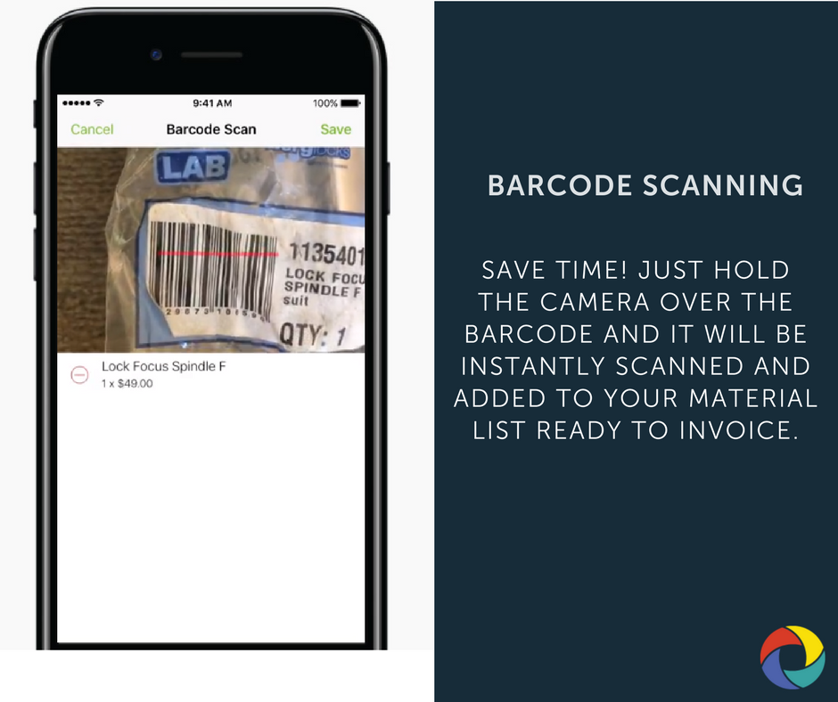 Save time! Just hold the camera over the barcode and it will be instantly scanned and added to your material list ready to Invoice.
