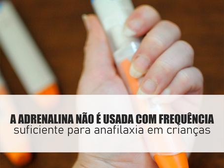 A adrenalina não é usada com frequência suficiente para anafilaxia em crianças