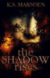 The Shadow Rises K.S. Marsden