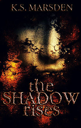 The Shadow Rises K.S. Marsden