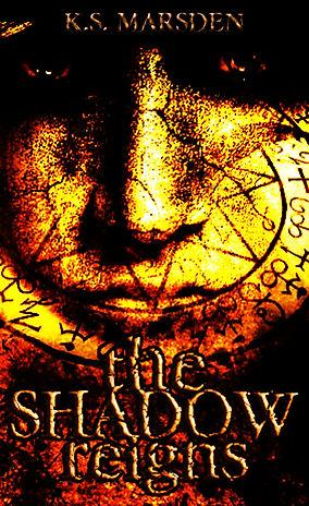 The Shadow Reigns K.S. Marsden