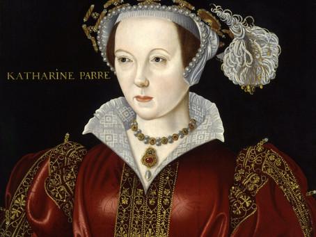Katherina & Queen Parr: Women Putting Women Down?
