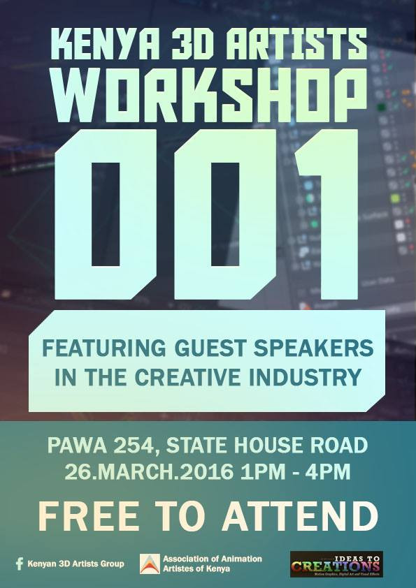 Kenya 3D Artists Workshop Poster 26/03/2016 PAWA 254 1PM -4PM